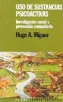 Uso de las sustancias psicoactivas, H. Miguez