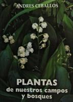 Plantas de nuestros campos y bosques, A. Ceballos