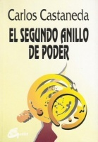 Segundo anillo de poder, el. Carlos Castaneda
