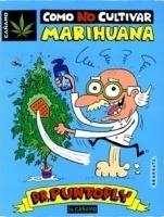Dr. Puntofly: cómo no cultivar marihuana
